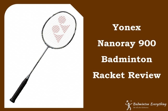 Yonex Nanoray 900 Badminton Racket Review