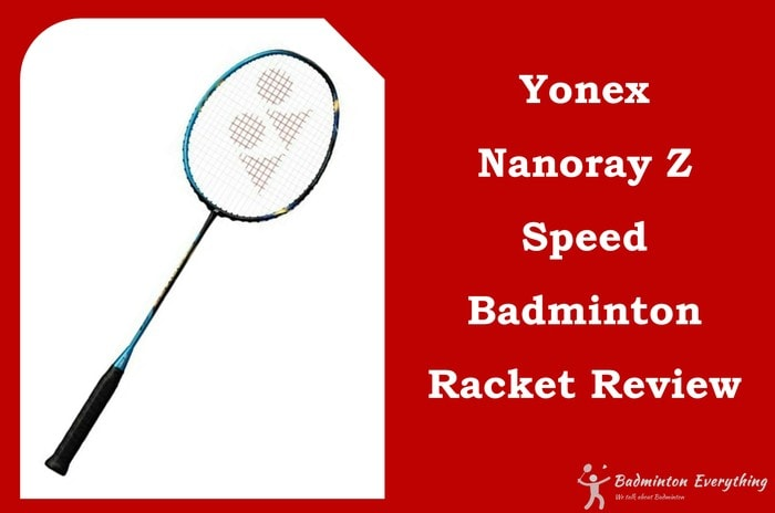 Yonex Nanoray Z Speed Badminton Racket Review